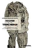 Image de Volver A Las Trincheras. Una Arqueología De La Guerra Civil Española (Alianza Ensayo)
