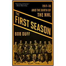 The First Season: 1917-18 and the Birth of the NHL