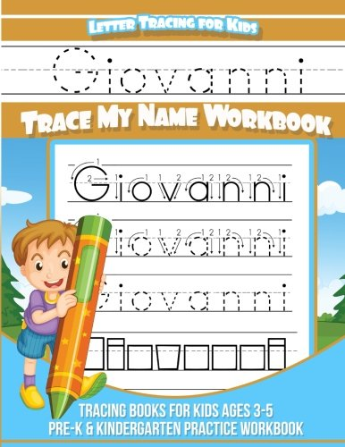 Giovanni Letter Tracing for Kids Trace my Name Workbook: Tracing Books for Kids ages 3 - 5 Pre-K & Kindergarten Practice Workbook por Giovanni Books