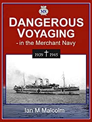 DANGEROUS VOYAGING - in the Merchant Navy (WWII): BRITISH