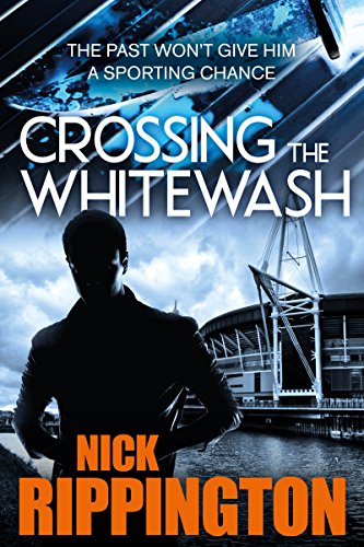 Crossing The Whitewash: A crime thriller with killer twists (Boxer Boys Book 1) by [Rippington, Nick]
