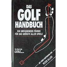 Das Golf Handbuch, Golfhandbuch (Ein umfassender Führer für das größte aller Spiele)