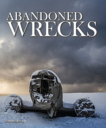 Abandoned Wrecks por Chris McNab