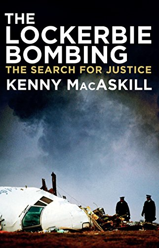 The Lockerbie Bombing: The Search for Justice by [MacAskill, Kenny]