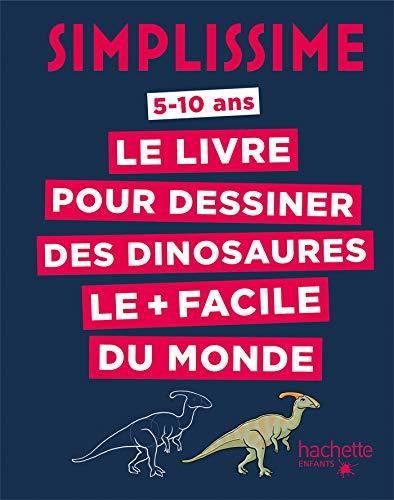Simplissime - Le livre pour dessiner les dinosaures le + facile du monde