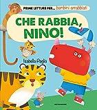 Scarica Libro Che rabbia Nino Prime letture per bambini arrabbiati Ediz illustrata (PDF,EPUB,MOBI) Online Italiano Gratis
