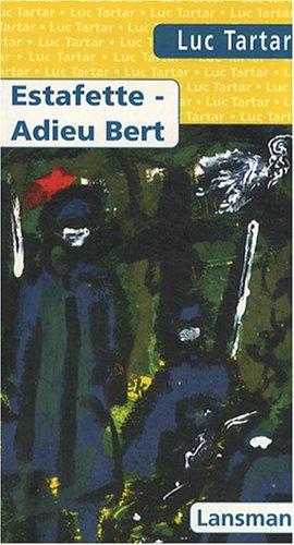 Estafette - Adieu Bert