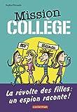"""Afficher """"Mission collège n° 2 La Révolte des filles, un espion raconte !"""""""