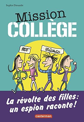 Mission collège (2) : La révolte des filles : un espion raconte : Une aventure d'Antoine Lebic
