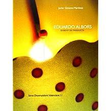 Eduardo Albors. Disseny de producte (Dissenyadors Valencians)