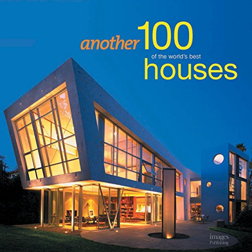 Another 100 of the World's Best Houses by Images Publishing Group (30-Sep-2011) Hardcover