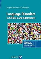 Language Disorders in Children & Adolescents (Advances in Psychotherapy: Evidence Based Practice) by Joseph H. Beitchman (2013-11-19)