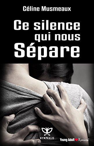 Ce silence qui nous sépare por Céline Musmeaux