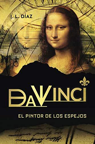 Da Vinci, el pintor de los espejos eBook: Díaz, J. L.: Amazon.es ...