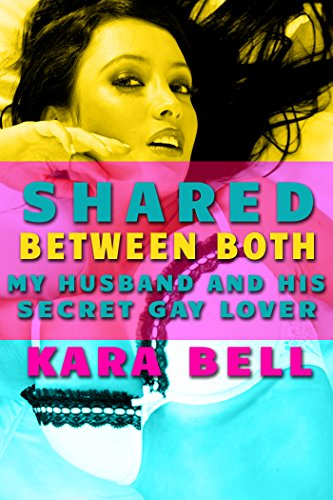 Shared Between Both: My Husband and His Secret Gay Lover (MM Affair...