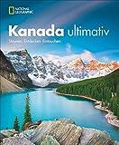 Traumziel Kanada. Staunen. Entdecken. Eintauchen. Der neue Kanada-Bildband für eine unvergessliche Rundreise durch das zweitgrößte Land der Erde. Die schönsten Ziele von Kanadas Osten entdecken -