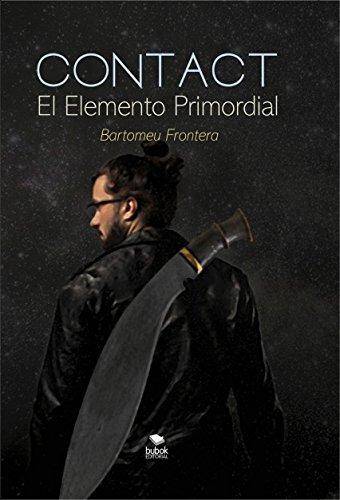 Contact. El Elemento Primordial (2da edición) de [Marroig Frontera, Bartolomé]