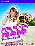 Milk the Maid (Edited Version) [OV]