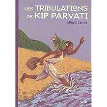 Les tribulations de Kip Parvati