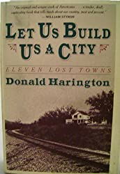 Let Us Build Us a City: Eleven Lost Towns by Donald Harington (1986-10-30)