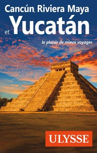 Cancun, Riviera Maya et Yucatan par Collectif
