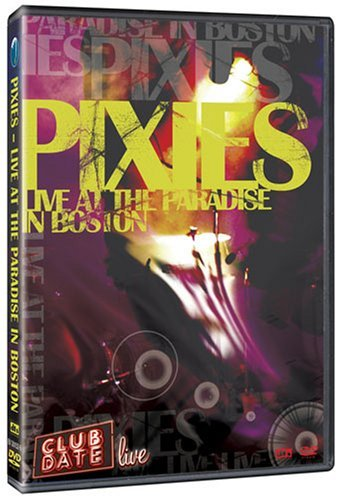 The Pixies - Club Date: Live at the Paradise in Boston by Michael B Borofsky