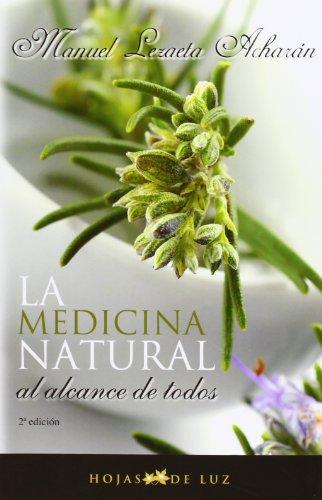 Medicina natural al alcance de todos. Hojas de luz (2010)