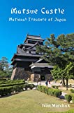 Matsue Castle: National Treasure of Japan (Japanese castles Book 1) (English Edition)