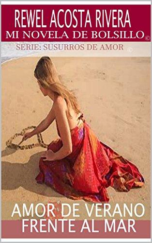 Amor de Verano Frente al Mar (Susurros de Amor © nº 2) por Rewel Acosta Rivera