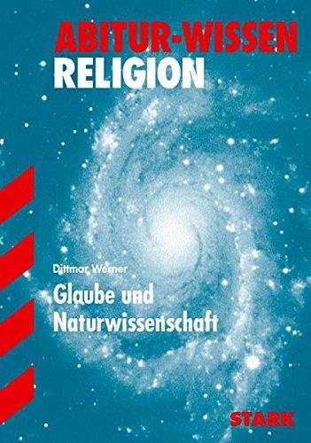Abitur-Wissen - Religion Glaube und Naturwissenschaft