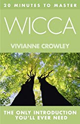 20 MINUTES TO MASTER ... WICCA (Thorsons Principles Series)