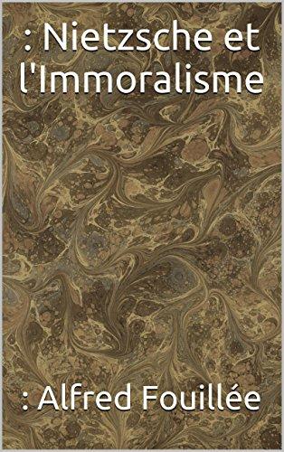 : Nietzsche et l'Immoralisme