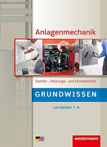 Anlagenmechanik Sanitär-, Heizungs- und Klimatechnik: Grundwissen Lernfelder 1-4: Schülerband