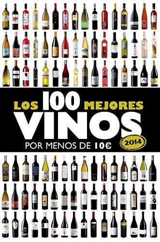 Los 100 mejores vinos por menos de 10 euros, 2014 por Alicia Estrada Alonso