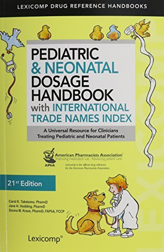 Pediatric & Neonatal Dosage Handbook with International Trade Names Index (Taketomo, Pediatric Dosage Handbook W/ International Trade N) by LexiComp (2014-10-09)