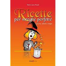 Ricette per streghe perfette (Italian Edition)