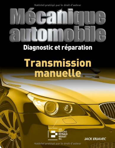 Mécanique automobile, Diagnostic et Reparation : Transmission Manuelle