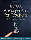 Telecharger Livres Stress Management for Teachers A Proactive Guide The Guilford Practical Intervention in the Schools by Keith C Herman PhD 2014 11 06 (PDF,EPUB,MOBI) gratuits en Francaise