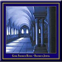 George Frideric Handel - Jephtha (Oratorio)