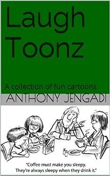 Laugh Toonz: A collection of fun cartoons. Vol.1 (English Edition) par [Jengadi, Anthony]