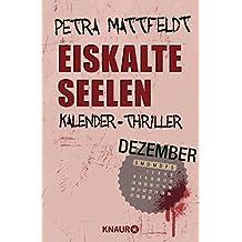 Eiskalte Seelen: Kalender-Thriller: Dezember