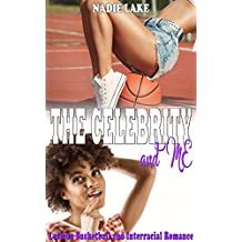 THE CELEBRITY AND ME: Lesbian Basketball and Interracial Romance (English Edition)