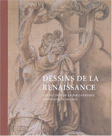 Dessins de la Renaissance : Collection de la Bibliothèque Nationale de France