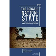 The Israeli Nation-State: Political, Constitutional, and Cultural Challenges (Israel: Society, Culture, and History)