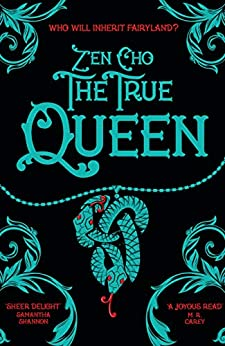 The True Queen (Sorcerer to the Crown novels Book 2) by [Cho, Zen]