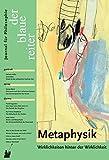 Der Blaue Reiter. Journal für Philosophie / Metaphysik: Wirklichkeiten hinter der Wirklichkeit - Otfried Höffe