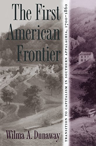 First American Frontier: Transition to Capitalism in Southern Appalachia, 1700-1860 (Fred W. Morrison Series in Southern Studies)