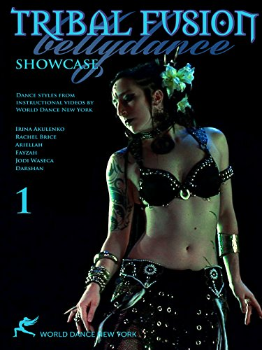Tribal Fusion Bellydance Showcase 1: Dance styles from instructional videos by World Dance New York [OV] -