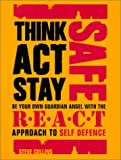 Think Safe, Act Safe, Stay Safe with REACT Self Defence