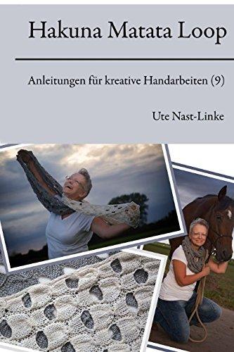 Hakuna Matata Loop (Anleitungen für kreative Handarbeiten, Band 9) (Muster Stricken Band)